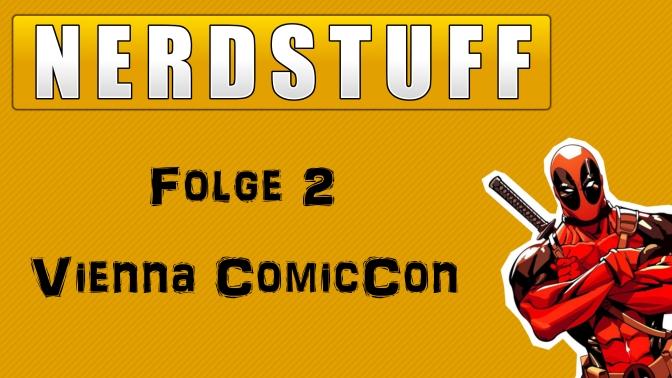 [Nerdstuff #2] – Vienna ComicCon